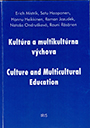 Kultúra a multikultúrna výchova. Culture and multicultural education.